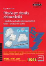 Příručka pro zkoušky elektrotechniků – požadavky na základní odbornou způsobilost (desáté – aktualizované vydání) autor: Ing. Michal Kříž, SV 95