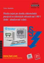 Příručka (nejen) pro zkoušky elektrotechniků pracujících na elektrických zařízeních nad 1000 V (druhé aktualizované vydání) Sv. 100