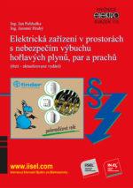 Elektrická zařízení v prostorách nebezpečím výbuchu hořlavých plynů, par a prachů (třetí aktualizované vydání) Sv. 110